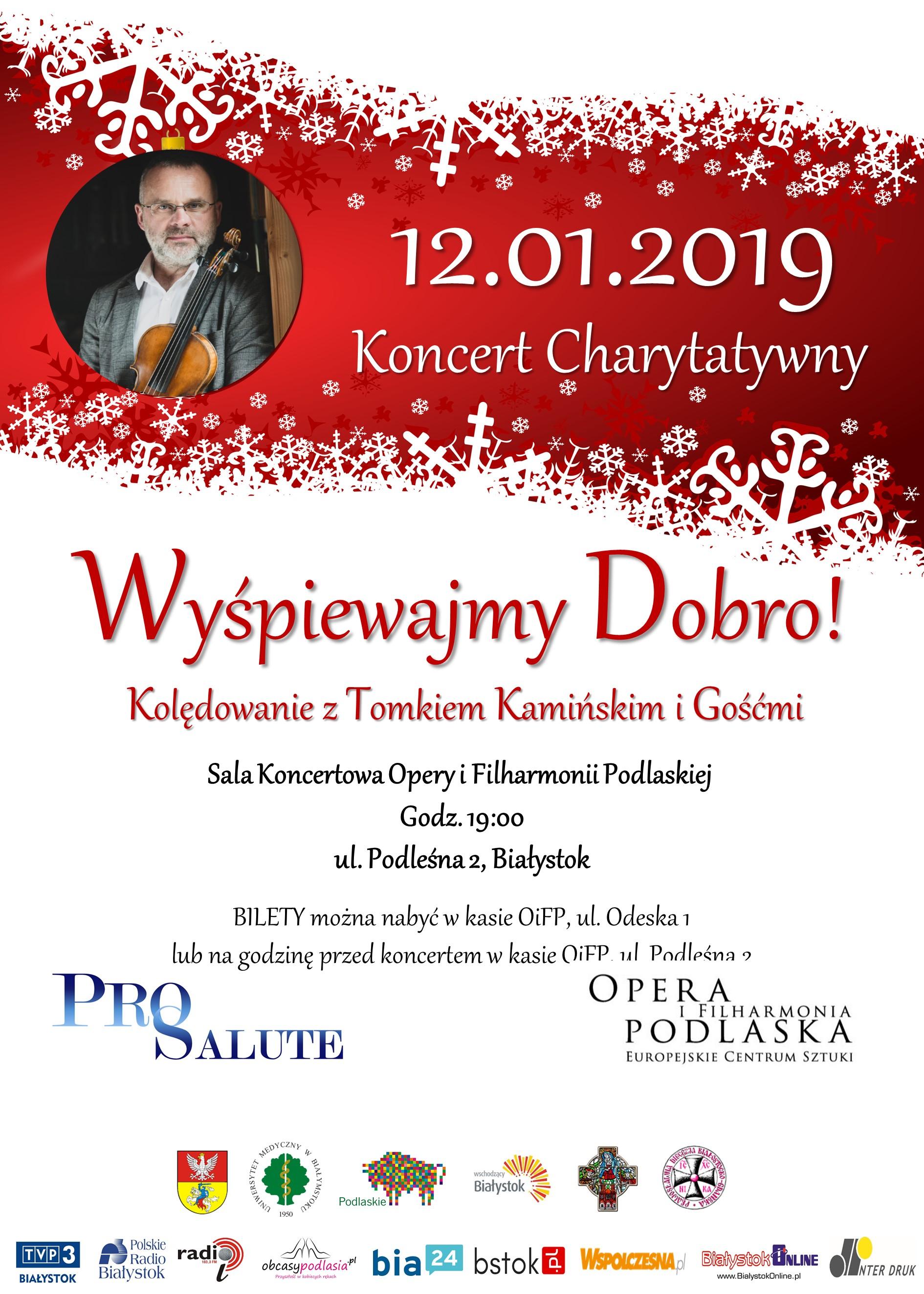 Koncert Charytatywny -12.01.2019 Sala Koncertowa Opery i Filharmonii Podlaskiej ul. Podleśna 2 w Białymstoku